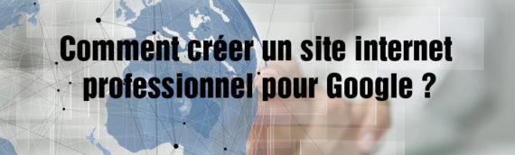 Créer un site internet professionnel google gratuit : mon avis