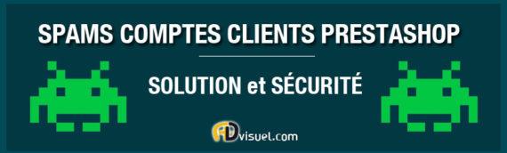 ANTI SPAMS comptes clients Prestashop solution et sécurité