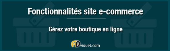 Fonctionnalités d'un site e-commerce